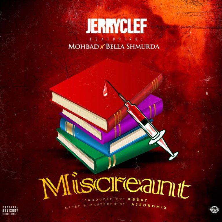 JerryClef Ft. Bella Shmurda, Mohbad – Miscreant