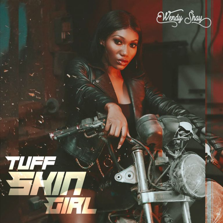 Wendy Shay – Tuff Skin Girl 2