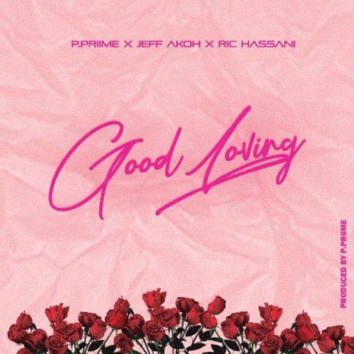 Jeff Akoh & Ric Hassani – Good Loving (Prod by P.Prime)