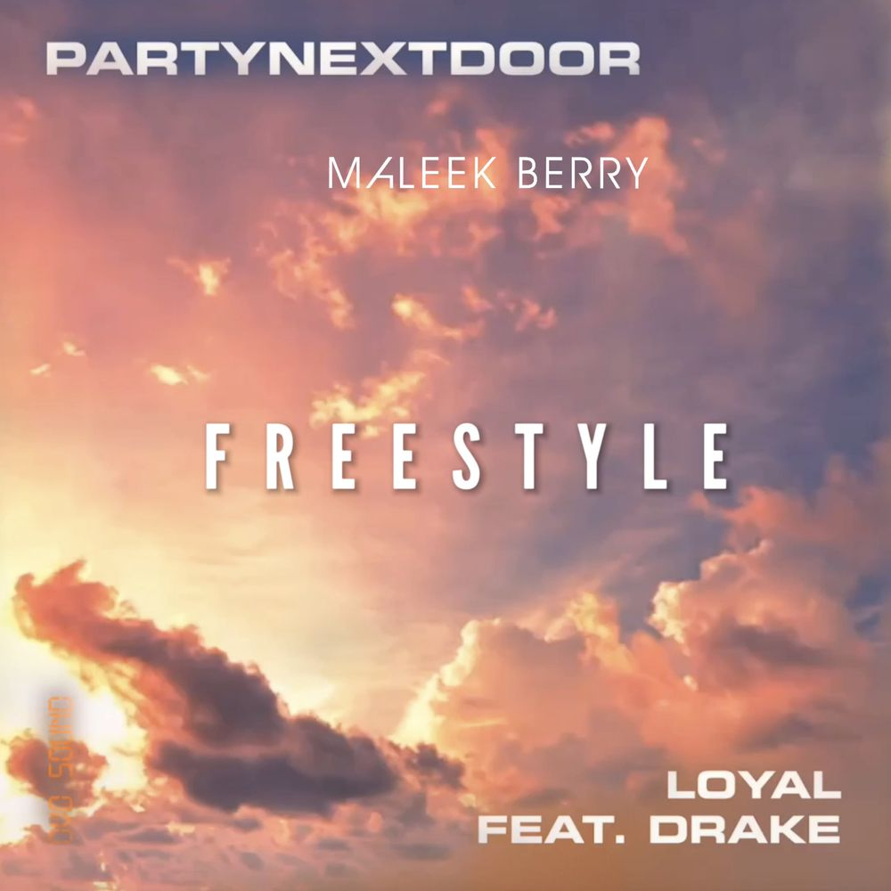 Maleek Berry – Loyal (Freestyle) Ft. PartNextDoor, Drake