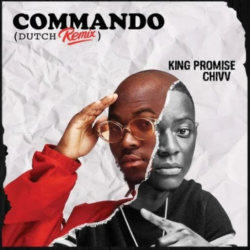 King Promise Ft. Chivv – Commando (Dutch Remix) 1