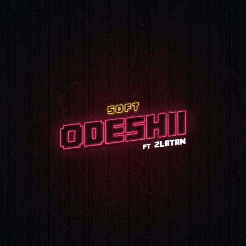 Soft Ft Zlatan – Odeshi 6