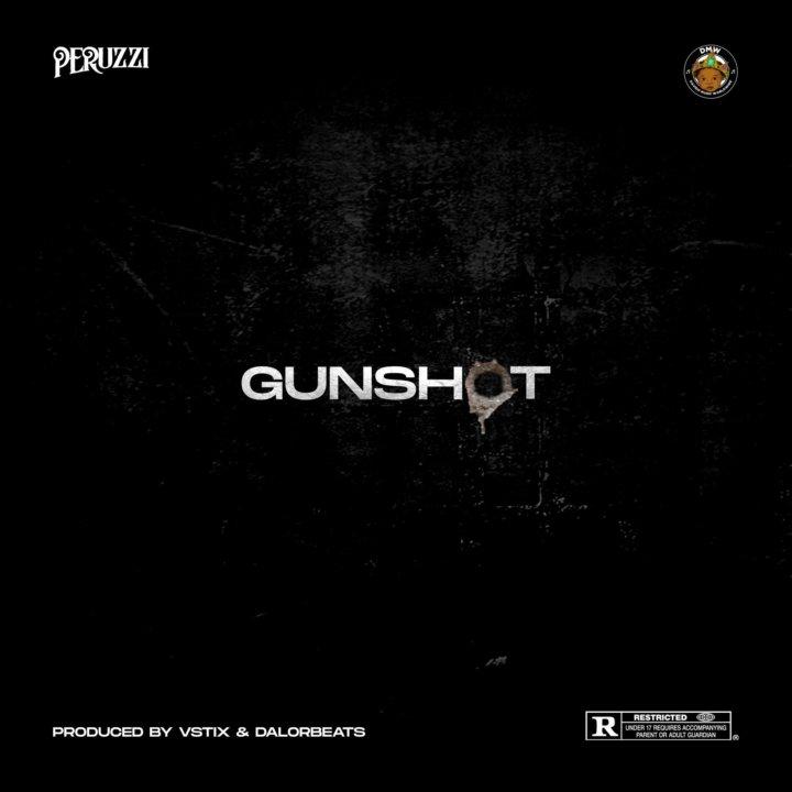 Peruzzi Gunshot Lyrics