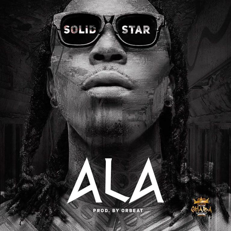Solidstar – Ala (Prod. Orbeat)