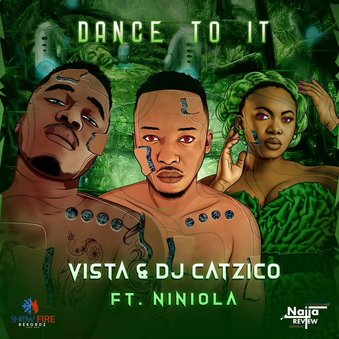 Vista & DJ Catzico Ft Niniola – Dance To It 1