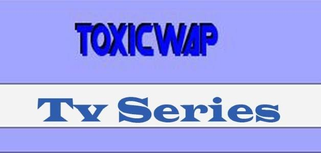 ToxicWap Series – Download ToxicWap 2020 Movies