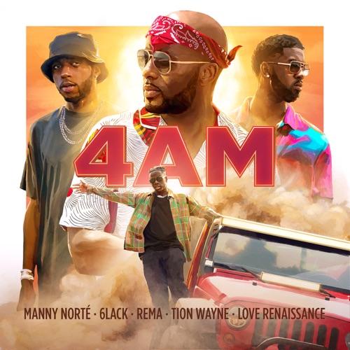 Manny Norte – 4AM Ft. 6LACK, Rema, Tion Wayne & LVRN Mp3 Download