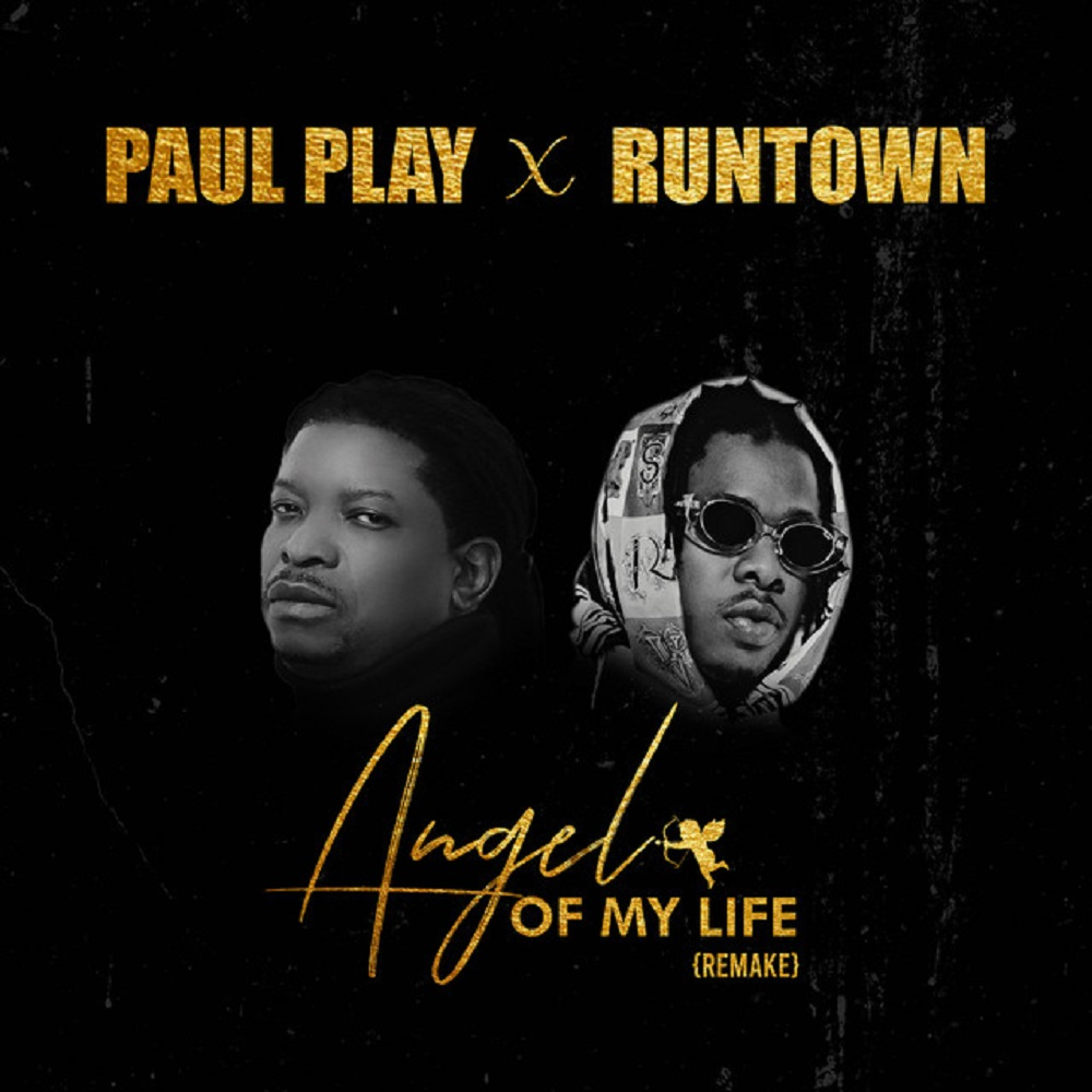Paul Play Ft Runtown – Angel Of My Life (Remix)