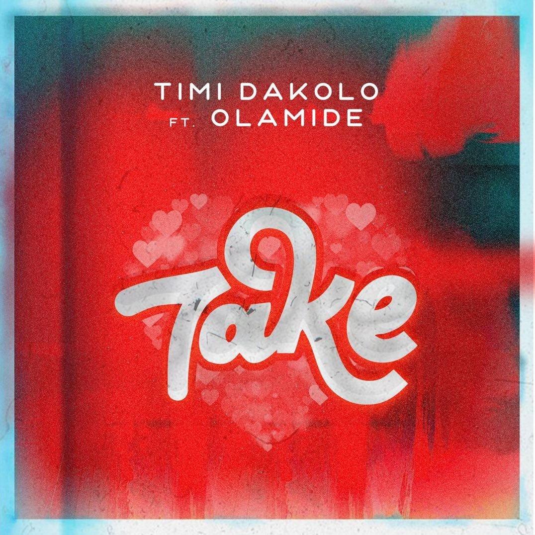 Timi Dakolo Ft Olamide – Take