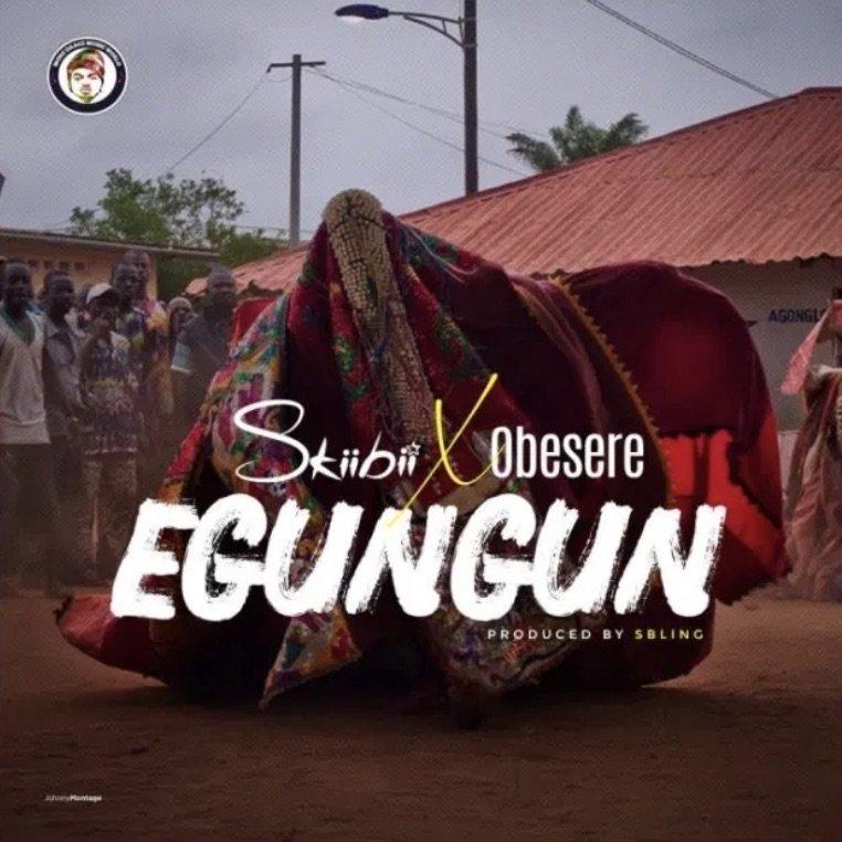 Skiibii Ft. Obesere Egungun Mp3 Download
