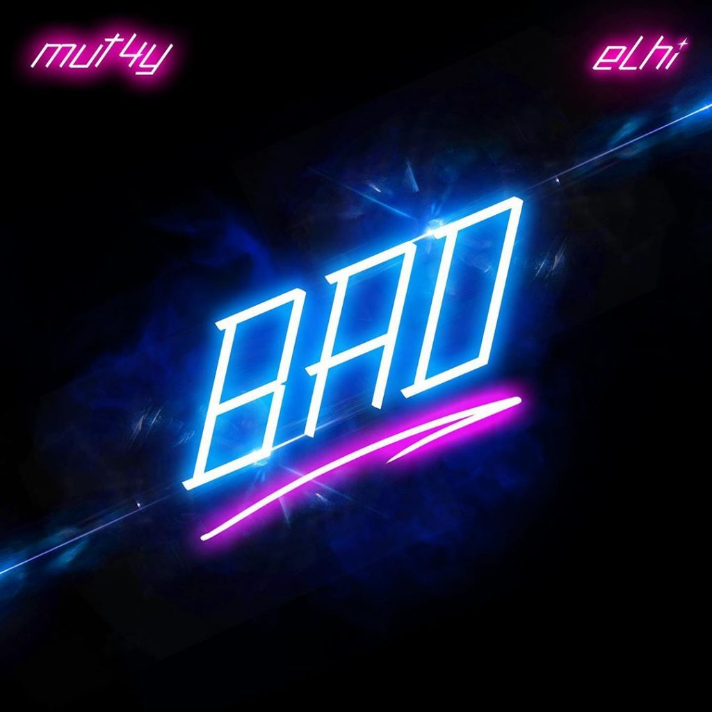 Mut4y – Bad Ft. Elhi