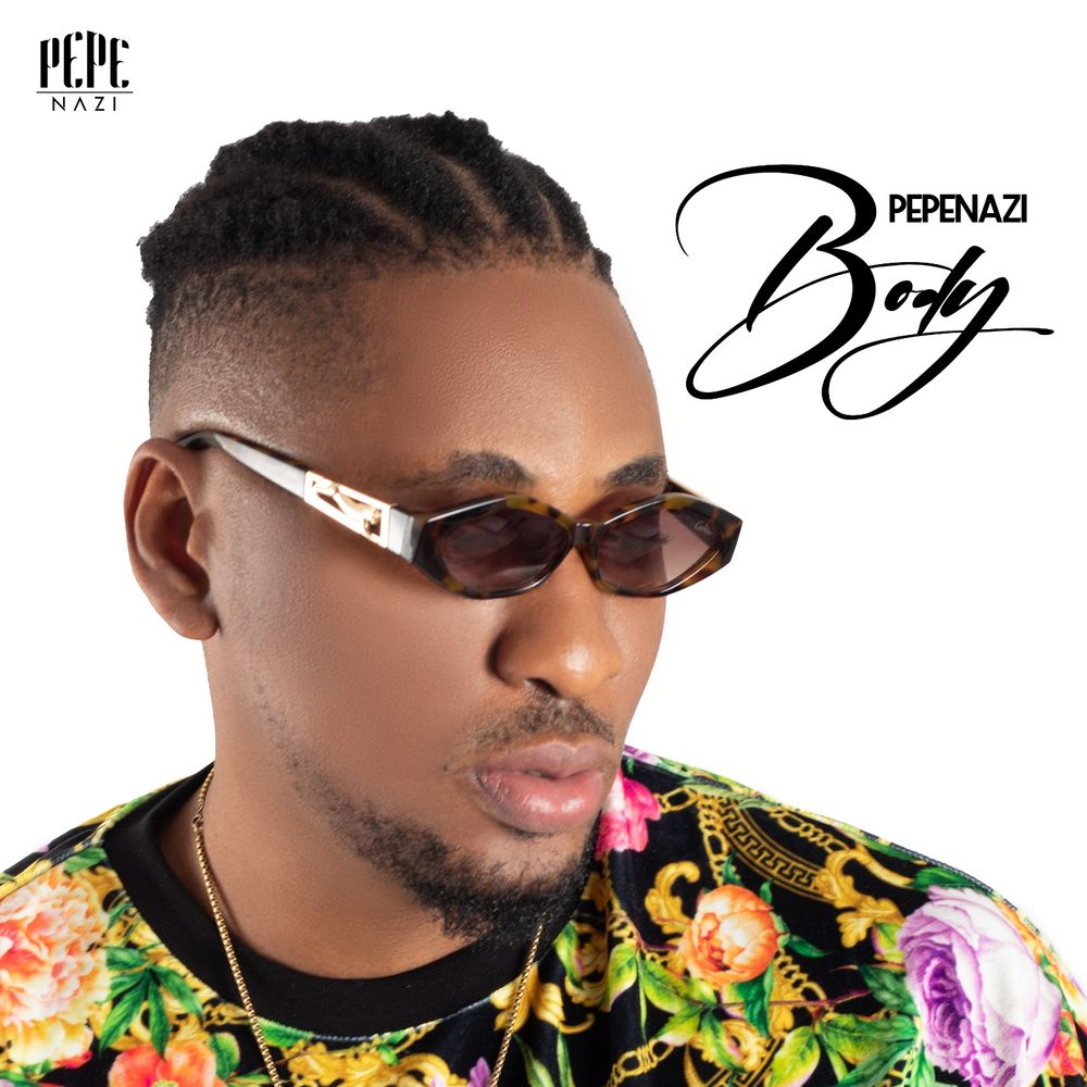Pepenazi Body Mp3 Download