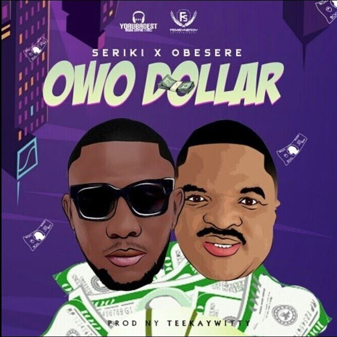Seriki ft. Obesere – Owo Dollar