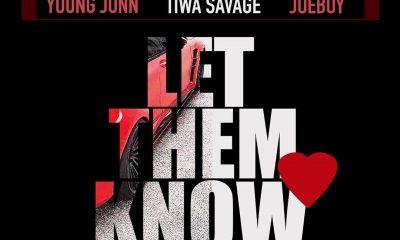 Young Jonn Ft Tiwa Savage & Joeboy – Let Them Know