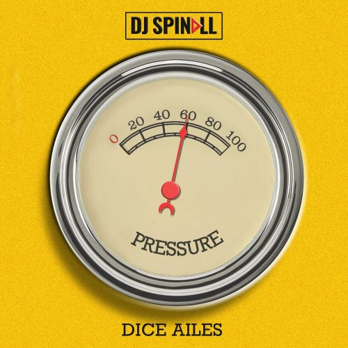 DJ Spinall Ft Dice Ailes – Pressure