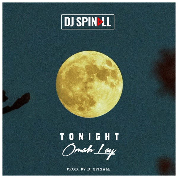 DJ Spinall Ft Omah Lay Tonight Mp3 Download