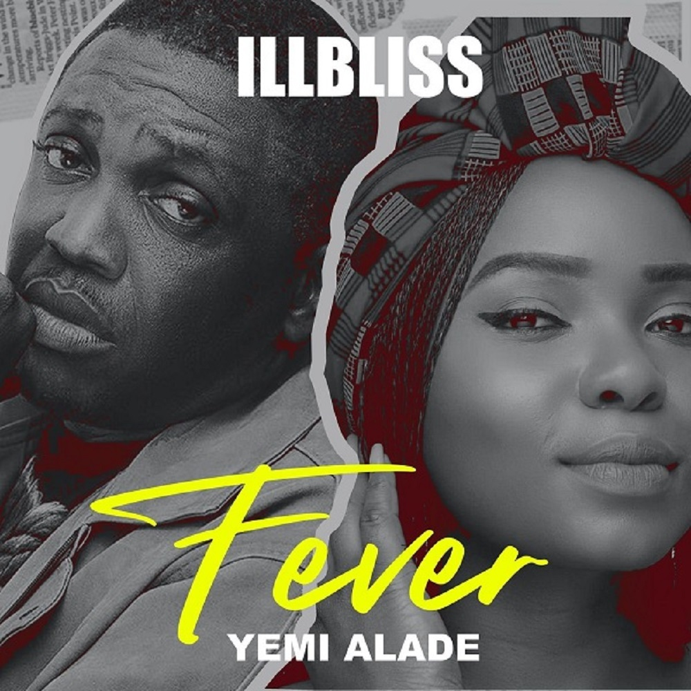 iLLbliss Ft Yemi Alade Fever Mp3 Download