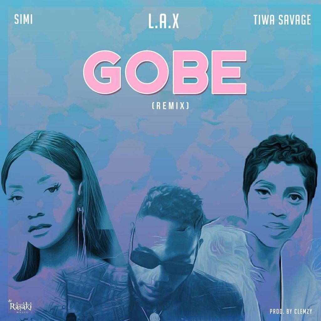 L.A.X Ft Tiwa Savage, Simi Gobe Remix Mp3 Download