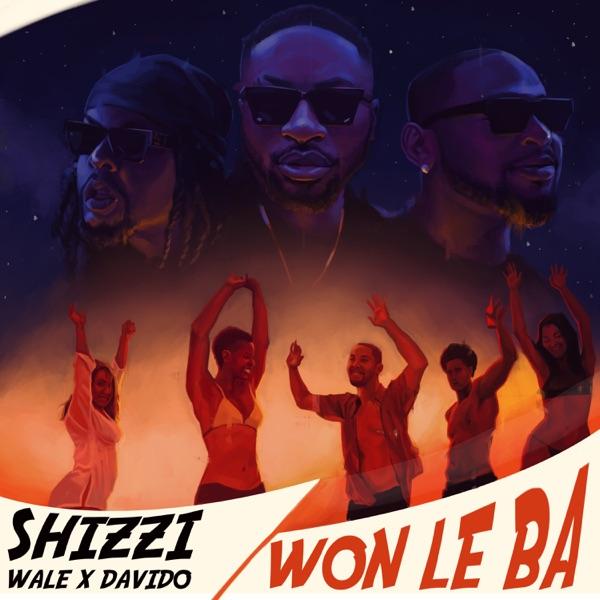Shizzi Ft Davido, Wale – Won Le Ba