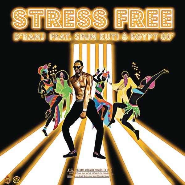 D'Banj Ft Seun Kuti, Egypt 80 Stress Free Mp3 Download