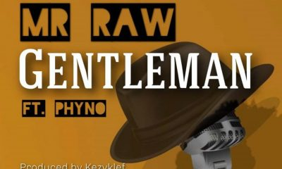 Mr Raw Ft Phyno – Gentleman Mp3 Download