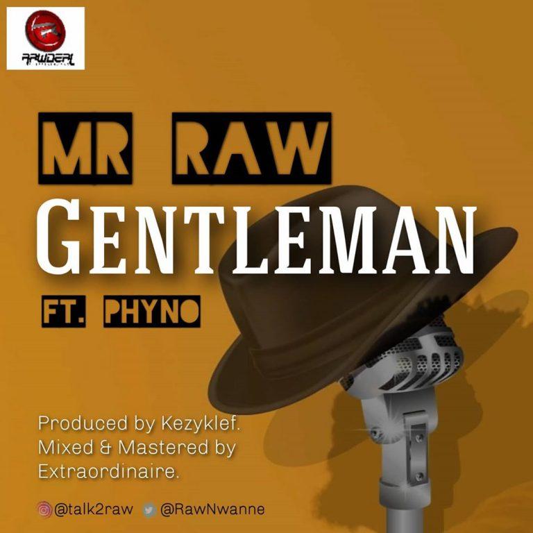 Mr Raw Ft Phyno – Gentleman Mp3 Download