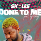 Skales – Done To Me 3