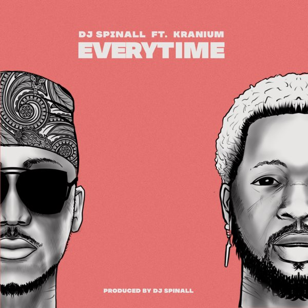 DJ Spinall Ft Kranium Everytime Mp3 Download