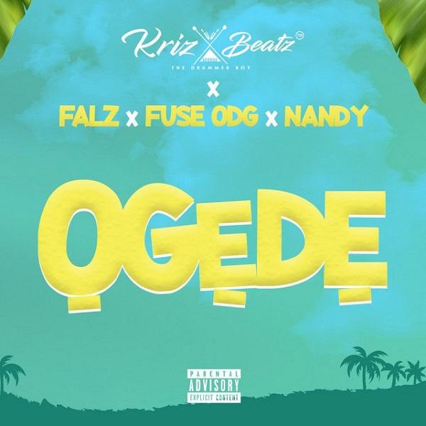 Krizbeatz Ft Falz, Fuse ODG, Nandy – Ogede Mp3 Download