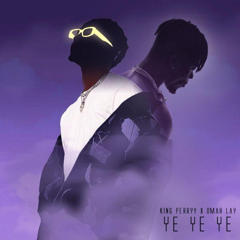 Omah Lay & King Perryy Ye Ye Ye Mp3 Download