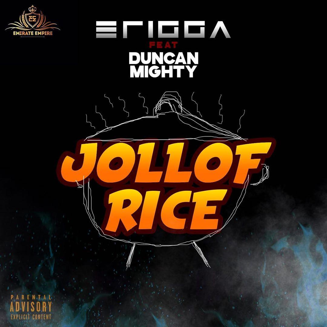 Erigga Ft Duncan Mighty - Jollof Rice