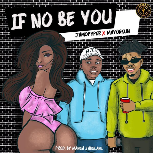 Jamopyper If No Be You Mp3 Download