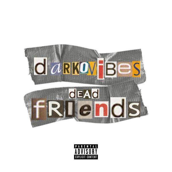 Darkovibes Dead Friends Mp3 Download